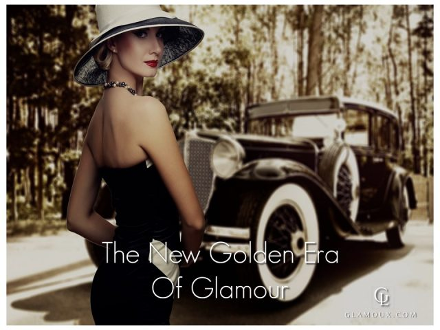 The New Golden Era of Glamour
